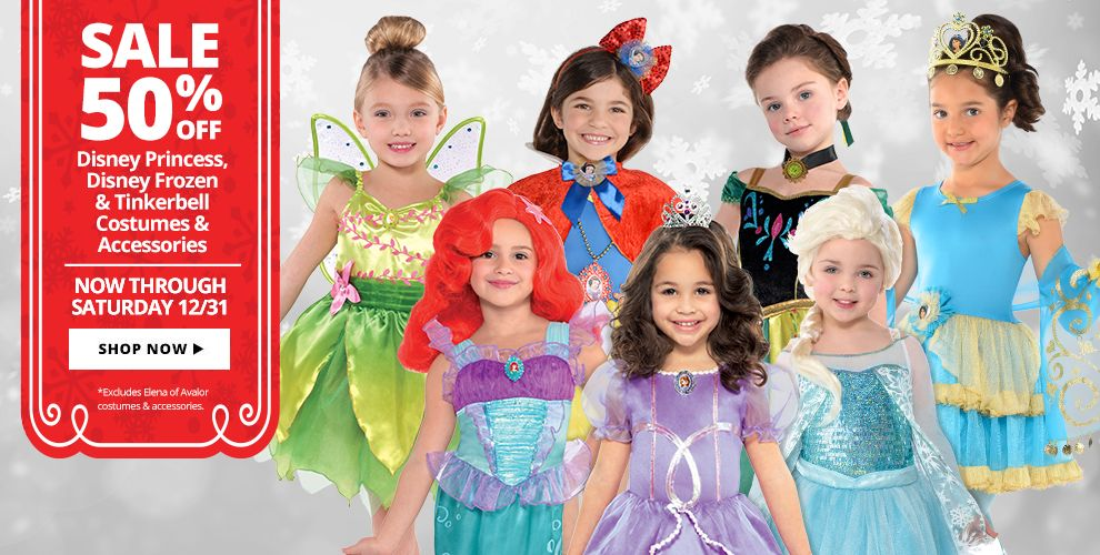 50% off Sale on Disney Princess, Disney Frozen, & Tinkerbell Costumes & Accessories Now through Saturday 12/31 Shop Now! *Excludes Elena of Avalor Costumes & Accessories