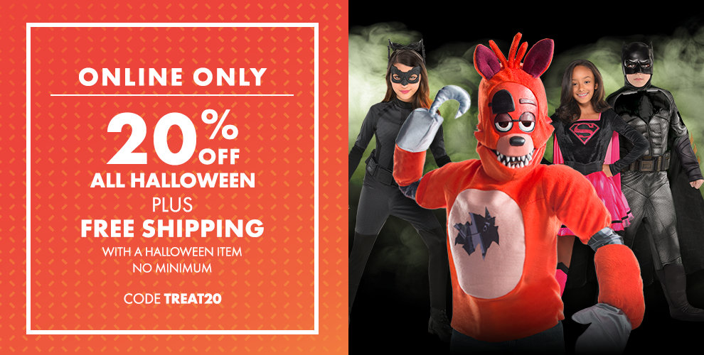 Online Only! 20% Off All Halloween Plus Free Shipping With a Halloween Item No Minimum Use Code: TREAT20