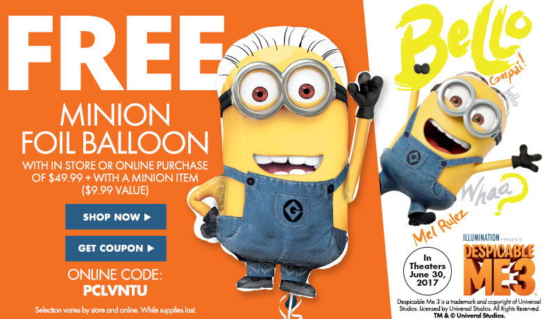 Free Minion Foil Balloon with in store or online purchase of $49.99+ with a minion item($9.99 Value) Shop now with online code: PCLVNTU