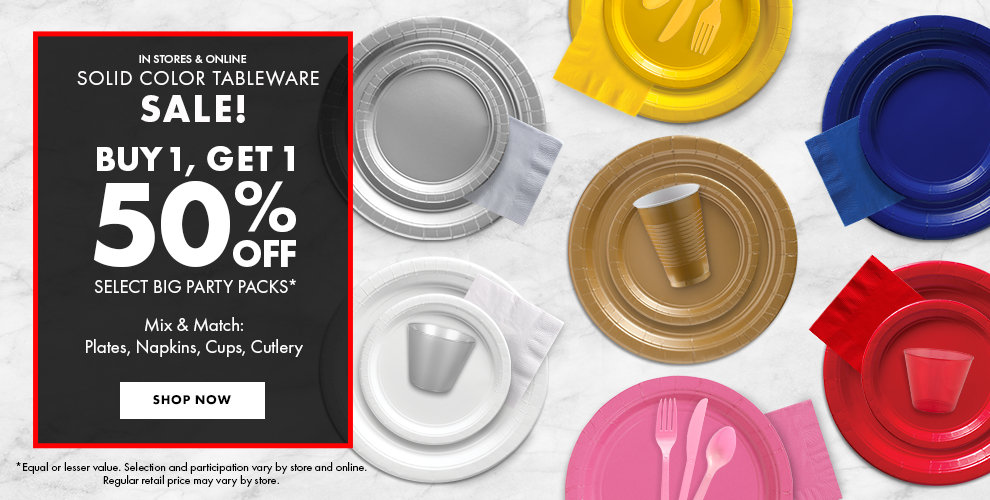 In Stores & Online Solid Color Tableware Sale! Buy 1, Get 1 50% off Select Big Party Packs* Mix & Match: Plates, Napkins, Cups, Cutlery Shop Now