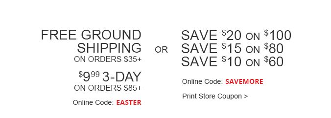 Free Ground Shipping On Orders $35+ Or Save Up To $20:online:EASTER SAVEMORE