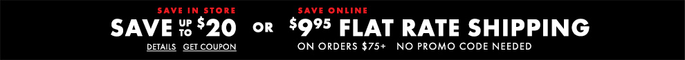 Save in Store Save Up To $20 or Save Online $9.95 Flat Rate Shipping On Orders $75+:omni:PRIMEPARTYCA