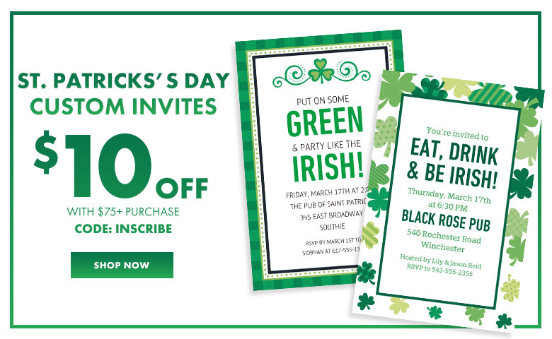 Custom St. Patricks  Day Invitaitons – $10 off with $75+ purchase Use Code:INSCRIBE Shop Now