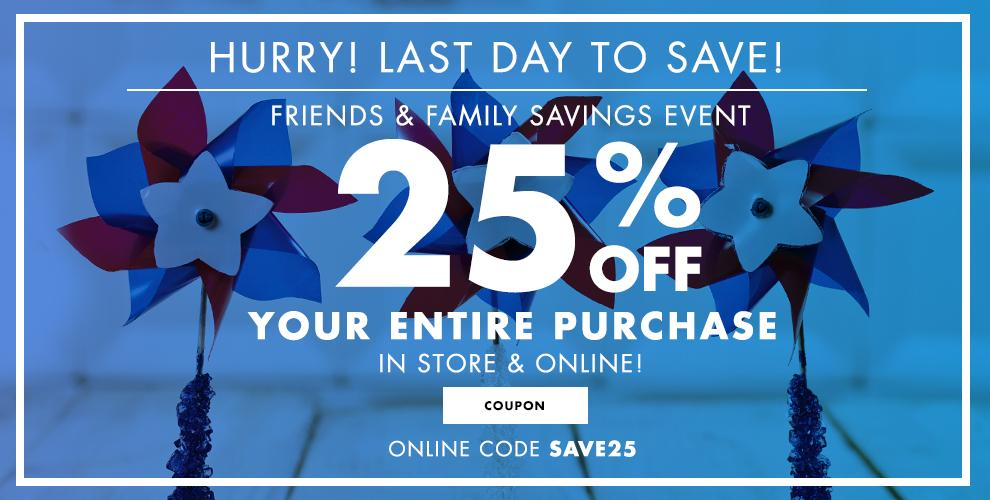 25% off For Friends and Family