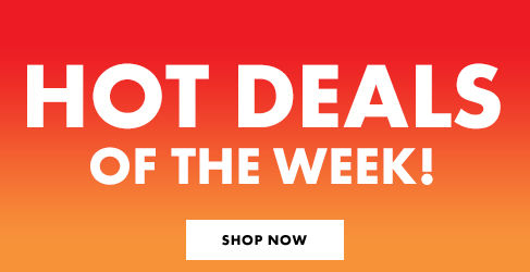 Hot Deals of the Week!