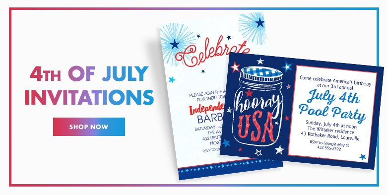 Custom 4th of July Invitaitons – $10 off with $50+ purchase Use Code:SAVE10 Shop Now