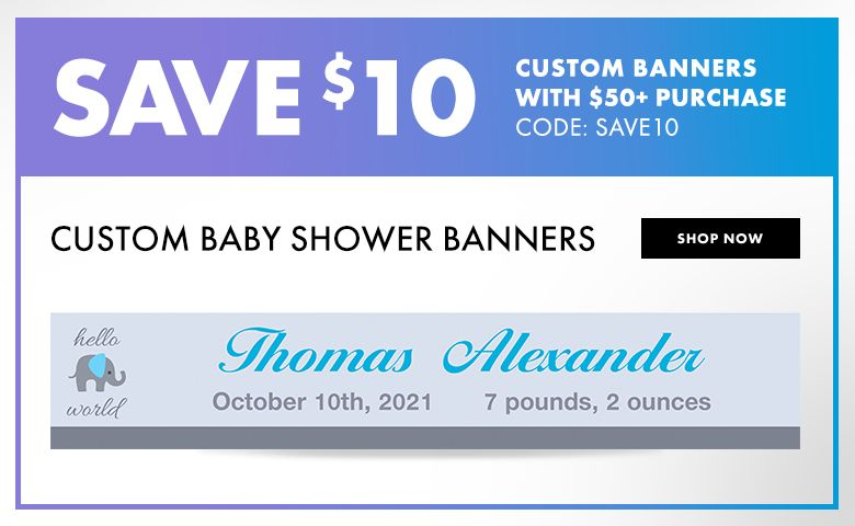 Custom Baby Shower Banners – $10 off with $50+ purchase Use Code:SAVE10 Shop Now