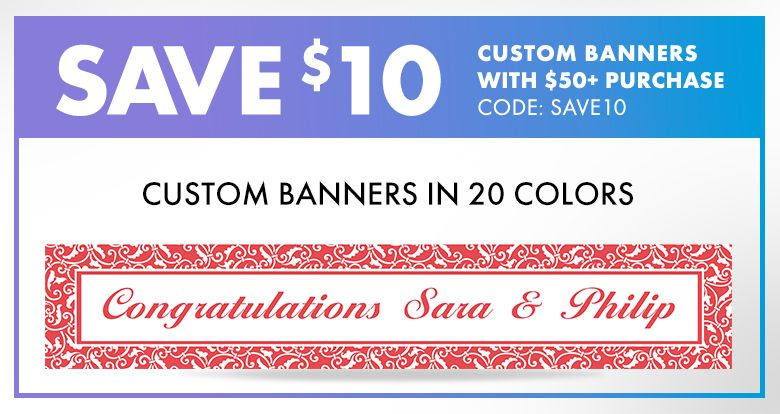 Custom Banners in 20 Colors – $10 off with $50+ purchase Use Code:SAVE10 Shop Now