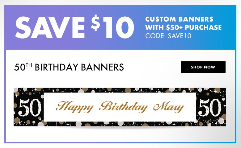 50th Birthday Custom Banners – $10 off with $50+ purchase Use Code:SAVE10 Shop Now