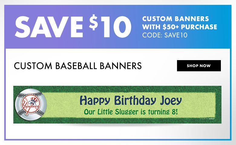 Baseball Banners – $10 off with $50+ purchase Use Code:SAVE10 Shop Now