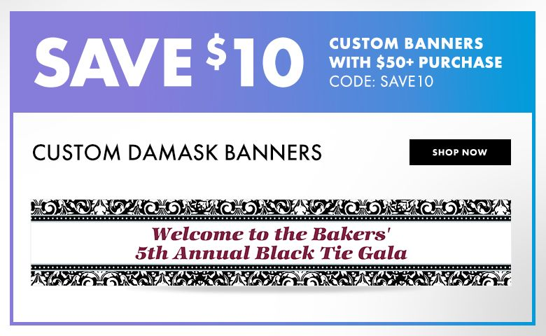 Custom Damask Banners – $10 off with $50+ purchase Use Code:SAVE10 Shop Now