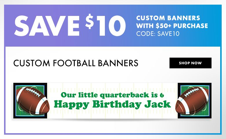 Football Banners – $10 off with $50+ purchase Use Code:SAVE10 Shop Now