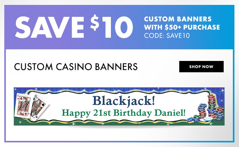 Casino Custom Banner Designs – $10 off with $50+ purchase Use Code:SAVE10 Shop Now