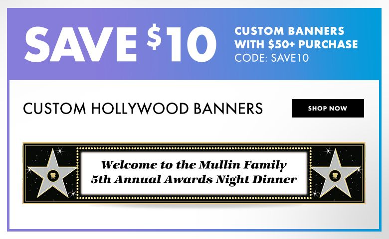 Hollywood Custom Banners – $10 off with $50+ purchase Use Code:SAVE10 Shop Now