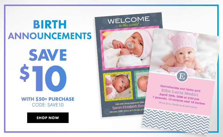 Custom Birth Announcements – $10 off with $50+ purchase Use Code:SAVE10 Shop Now
