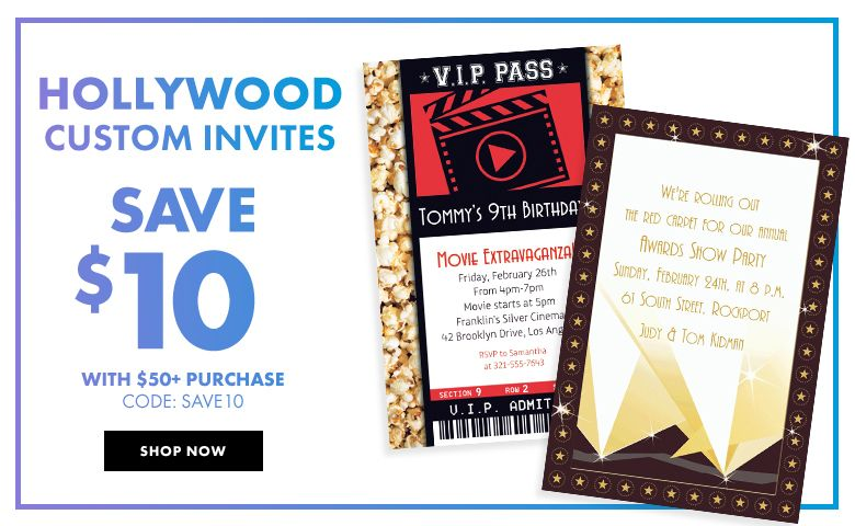 Custom Hollywood Invitations – $10 off with $50+ purchase Use Code:SAVE10 Shop Now