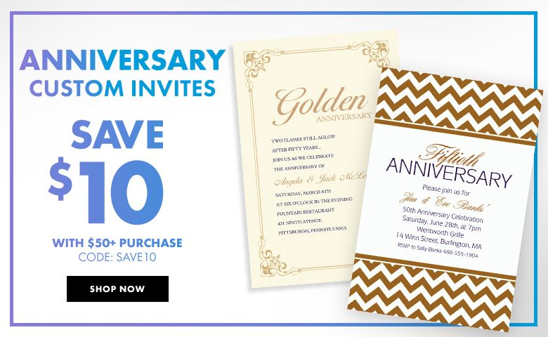 Custom Anniversary Invitations – $10 off with $50+ purchase Use Code:SAVE10 Shop Now
