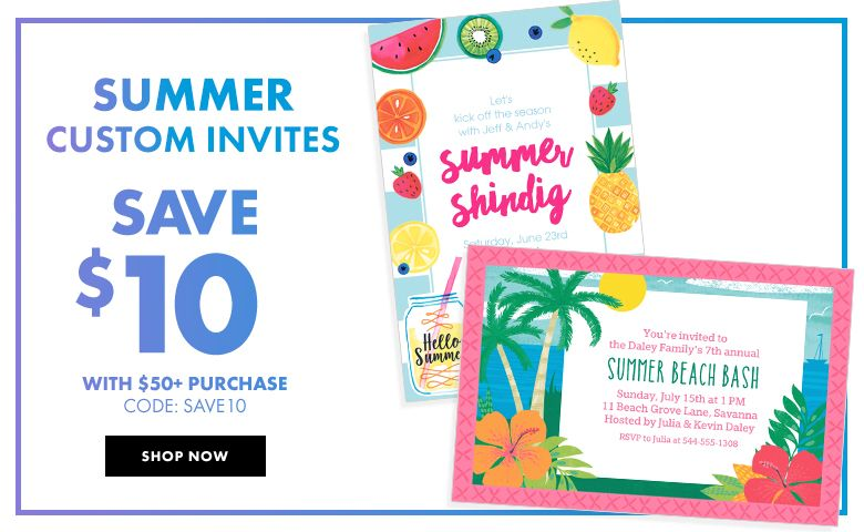 Summer Birthday Invitations – $10 off with $50+ purchase Use Code:SAVE10 Shop Now