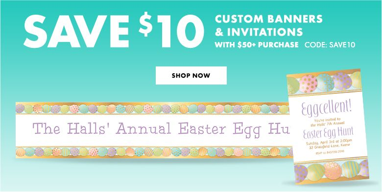 $10 Off Easter Custom Banners & Invitations with a $75+ Purchase Use Code: Inscribe Shop Now