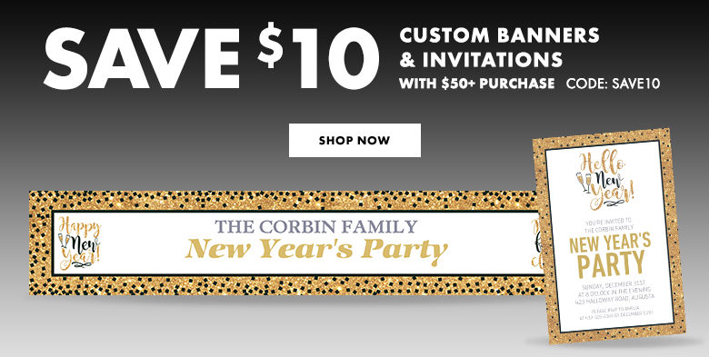 Custom New Year's Invitations & Banners $10 off with a $50+ purchase. Use Code:SAVE10 Shop Now